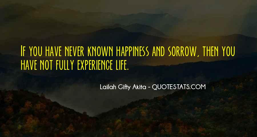 Happiness Then Sadness Quotes #1649114