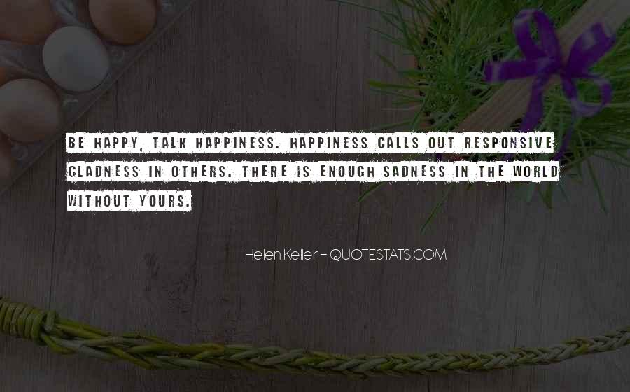 Happiness Then Sadness Quotes #169001