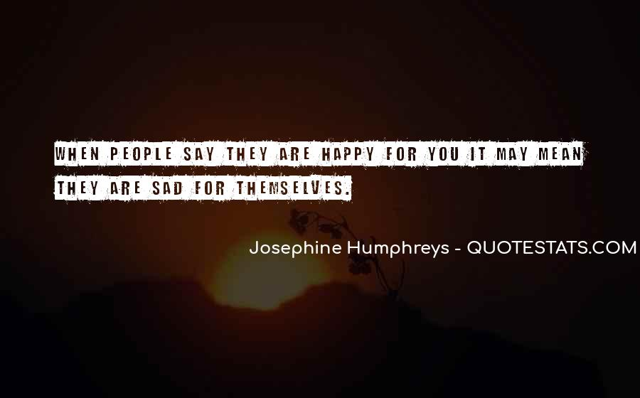 Happiness Then Sadness Quotes #177477