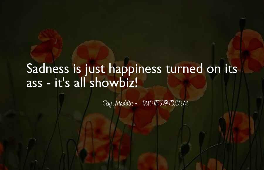 Happiness Then Sadness Quotes #202025