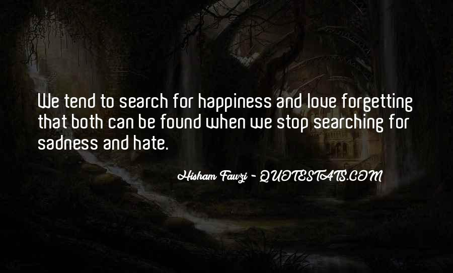 Happiness Then Sadness Quotes #209987