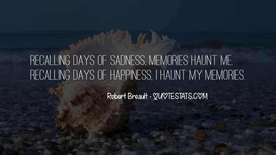 Happiness Then Sadness Quotes #229917