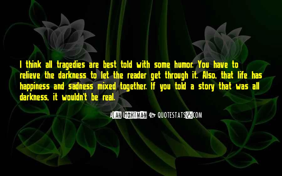 Happiness Then Sadness Quotes #292202