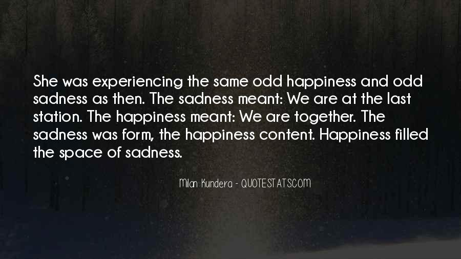 Happiness Then Sadness Quotes #424085