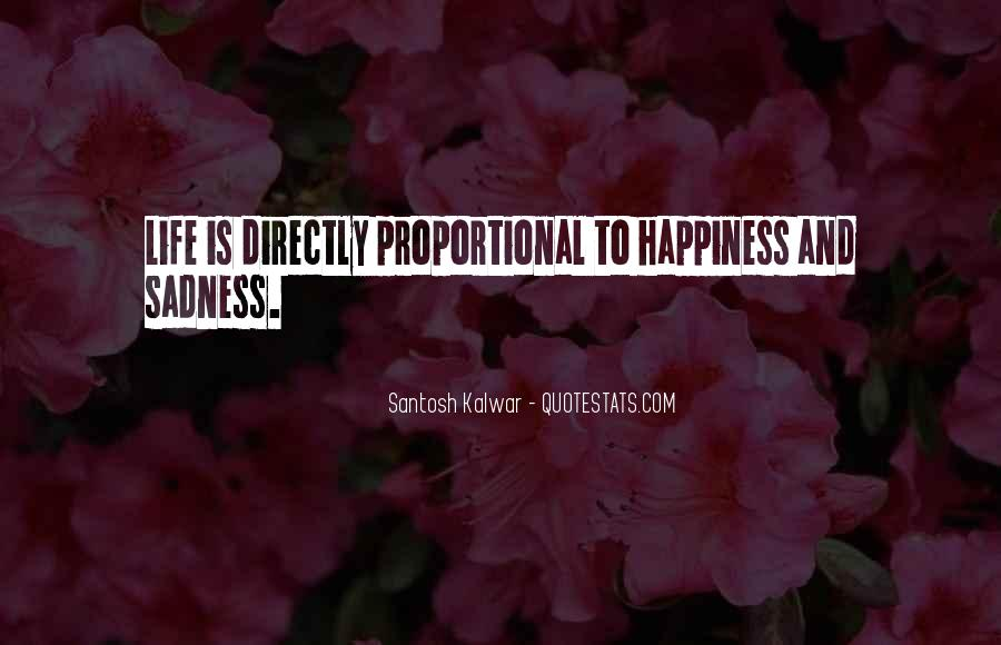 Happiness Then Sadness Quotes #54155