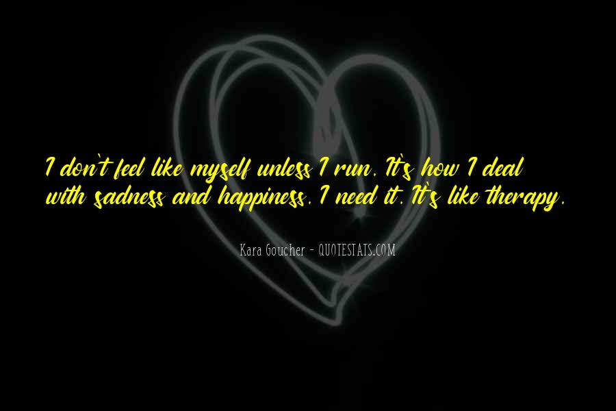 Happiness Then Sadness Quotes #65020