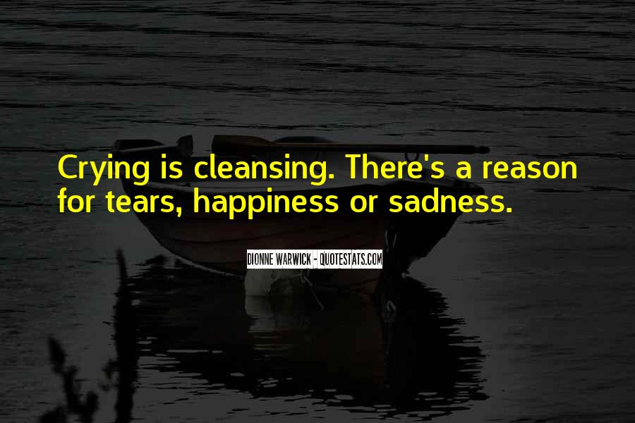 Happiness Then Sadness Quotes #98406