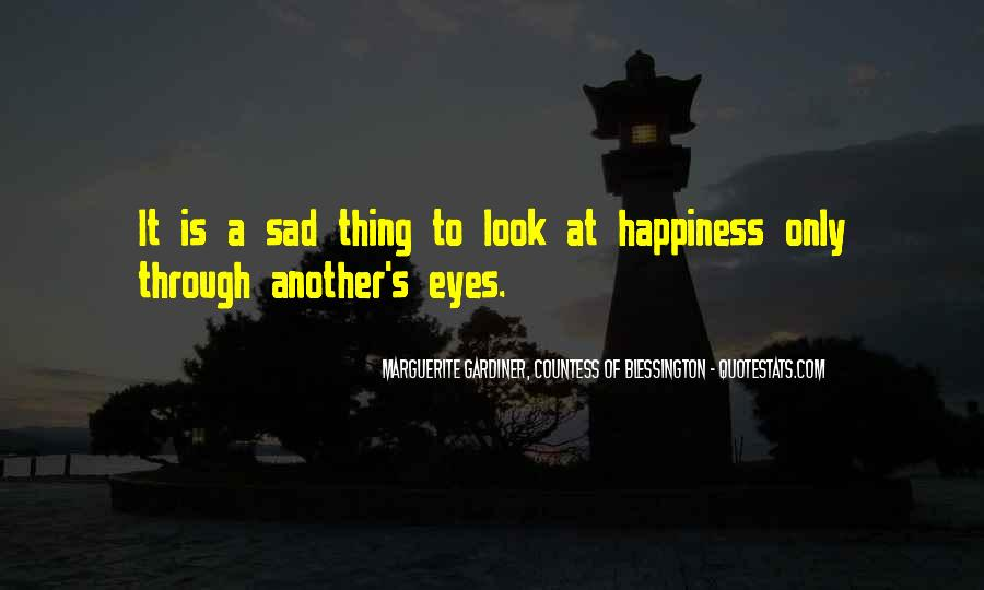 Happiness Through My Eyes Quotes #761435