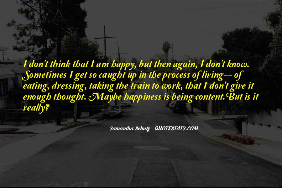 Happy And Content With Life Quotes #299369