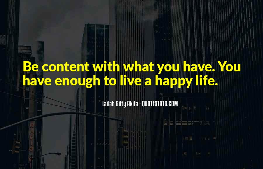 Happy And Content With Life Quotes #688289