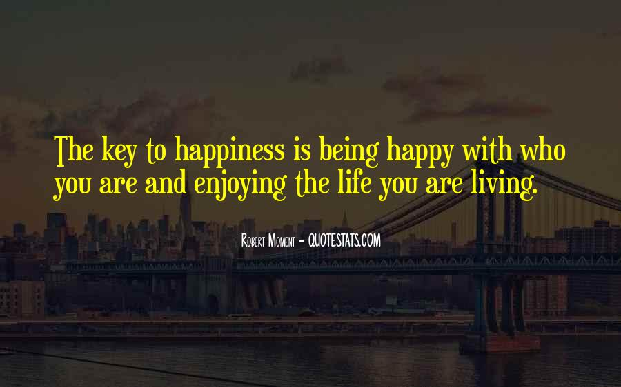 Happy And Enjoying Life Quotes #1030552