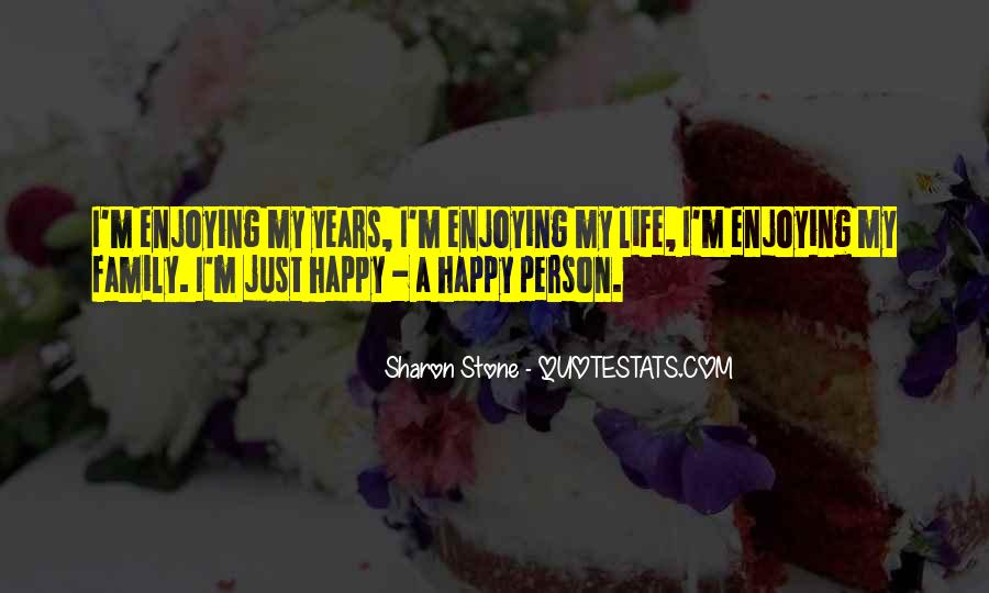 Happy And Enjoying Life Quotes #1491508