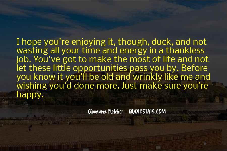 Happy And Enjoying Life Quotes #1814704