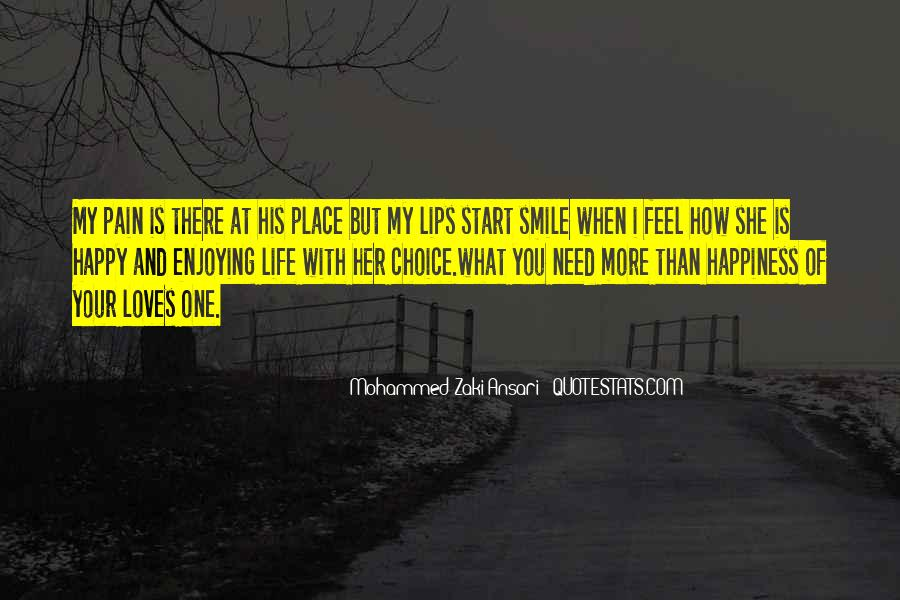 Happy And Enjoying Life Quotes #754672