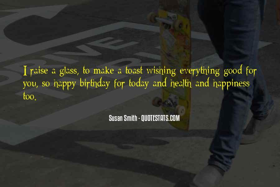 Happy Birthday Toast Quotes #1206659