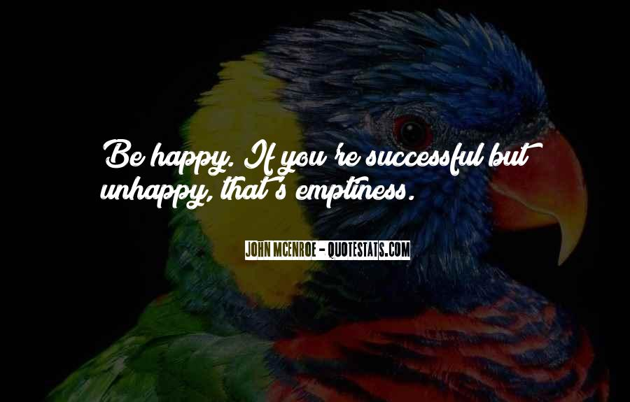 Happy But Unhappy Quotes #1437049