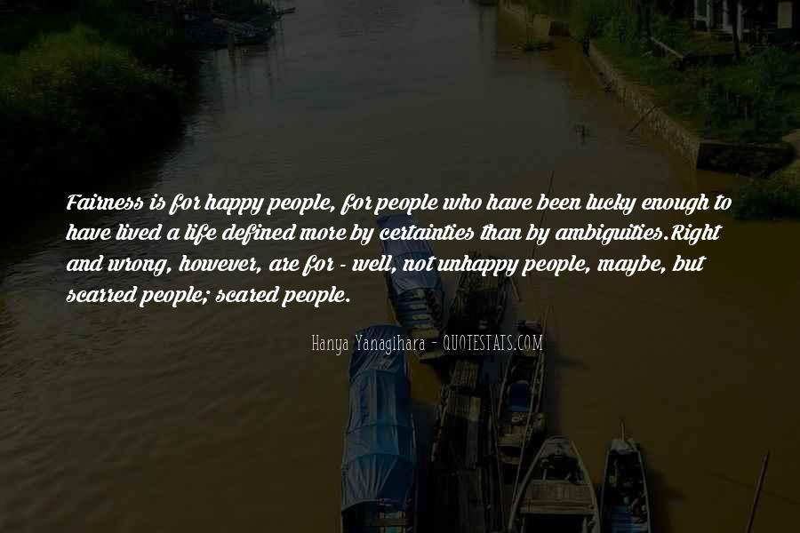 Happy But Unhappy Quotes #1507839