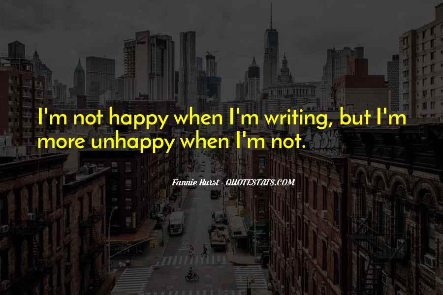 Happy But Unhappy Quotes #1517426