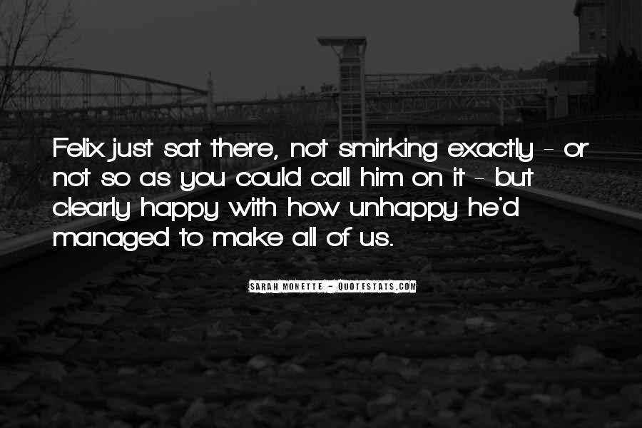 Happy But Unhappy Quotes #1595053