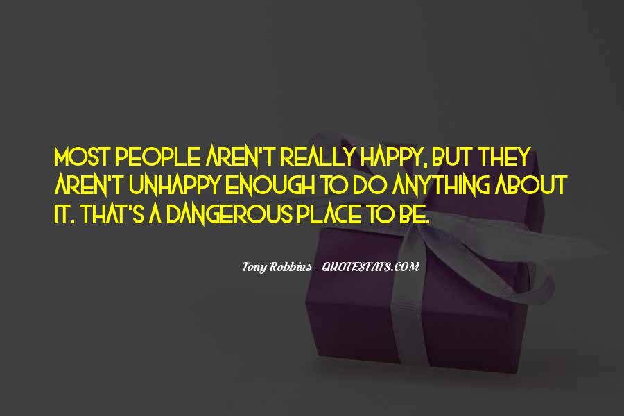 Happy But Unhappy Quotes #1667728