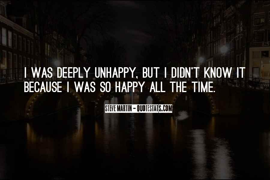 Happy But Unhappy Quotes #4561
