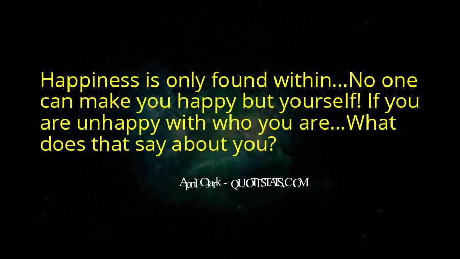 Happy But Unhappy Quotes #514832