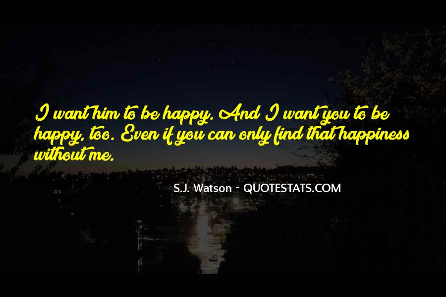 Happy Even Without You Quotes #1179741