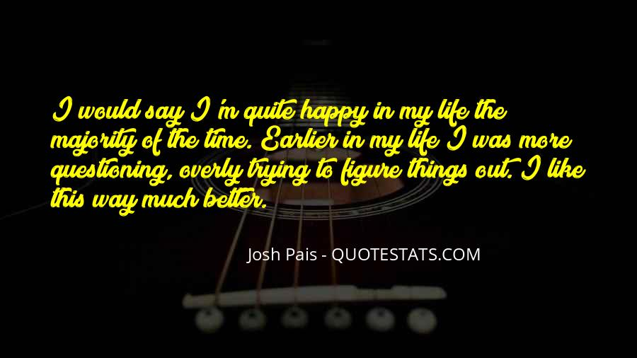 Happy Life Time Quotes #376070
