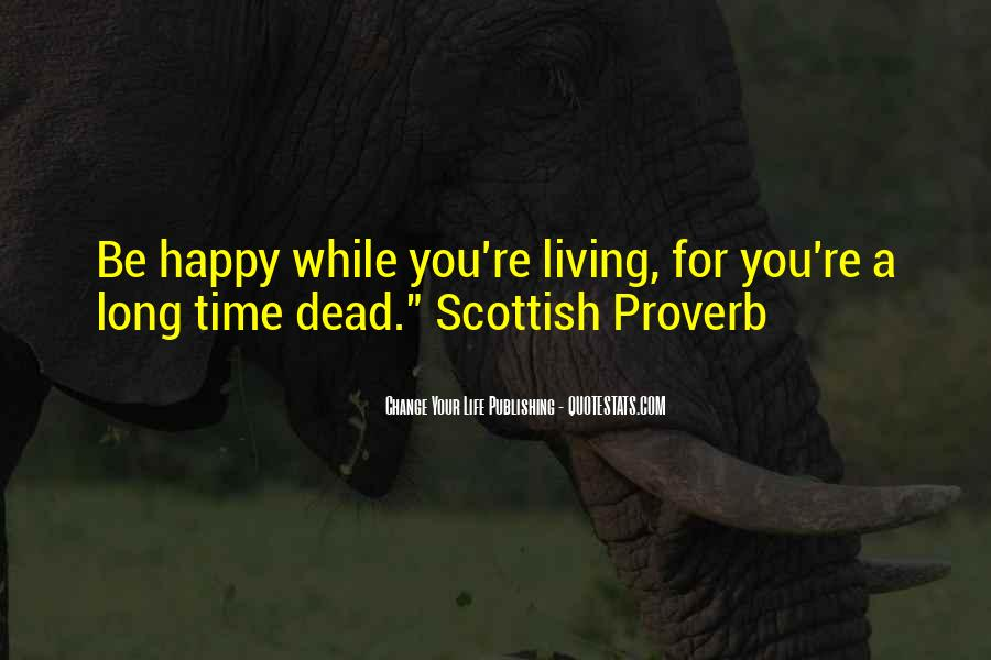 Happy Life Time Quotes #397062