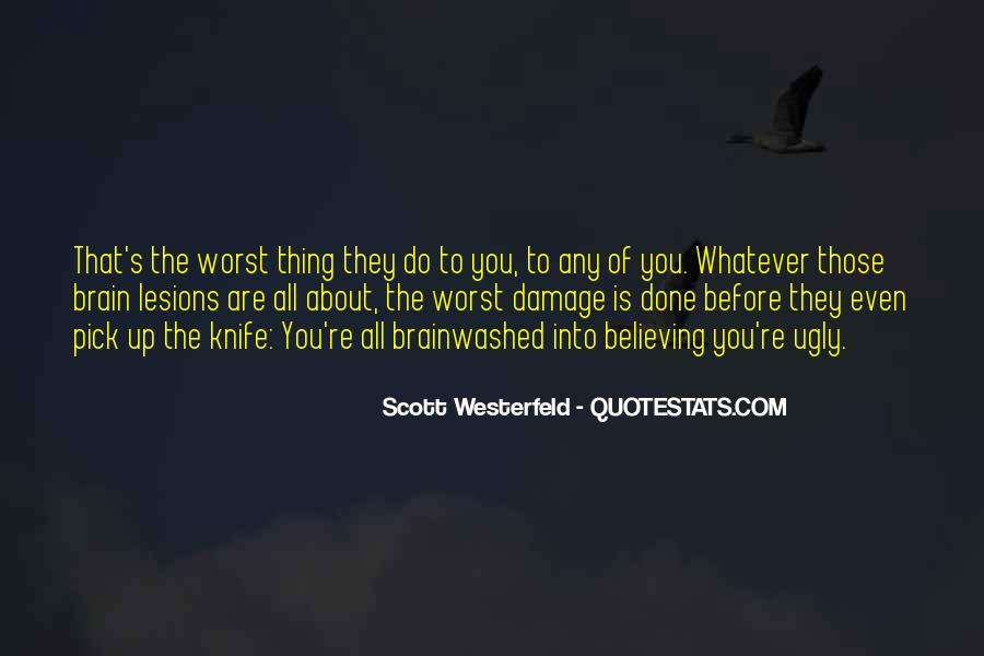 Quotes About The Damage Is Done #1035991