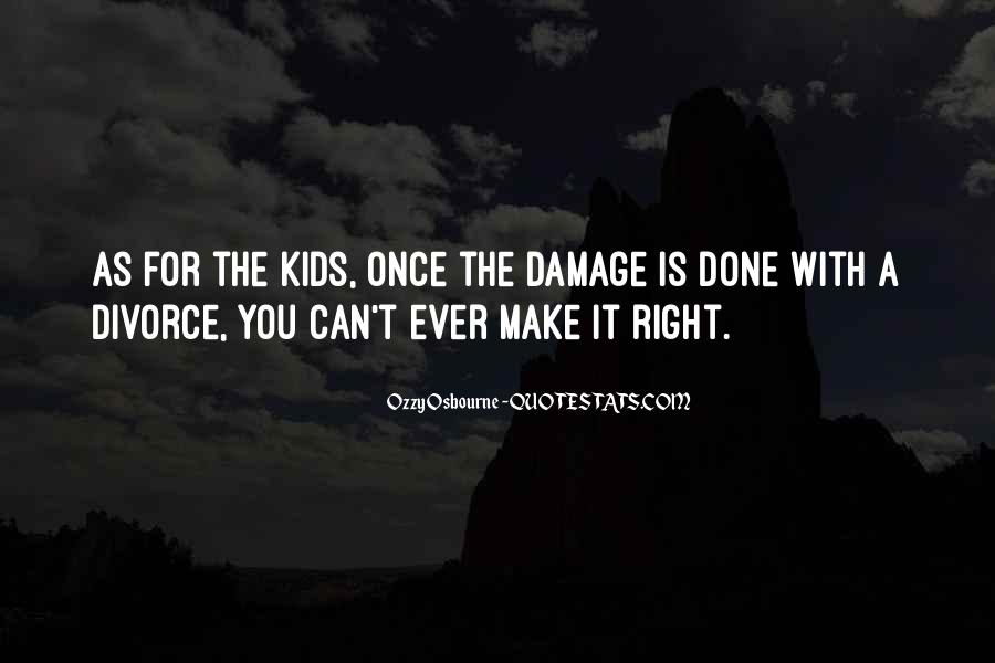 Quotes About The Damage Is Done #1227324