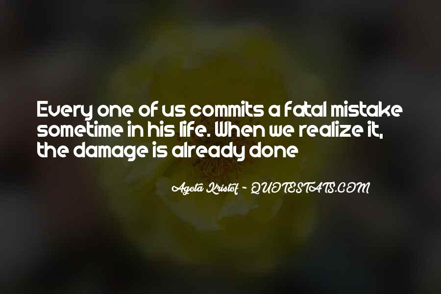 Quotes About The Damage Is Done #1764432