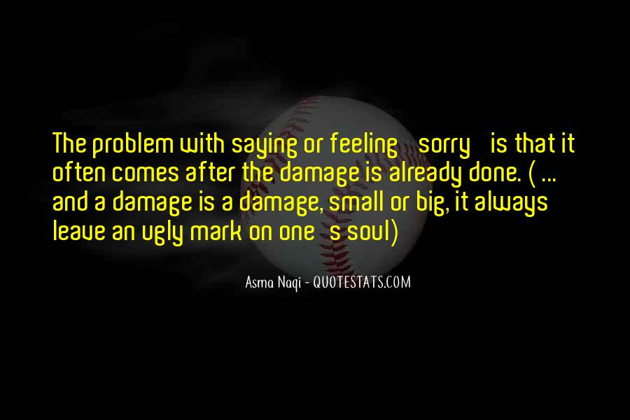 Quotes About The Damage Is Done #647703