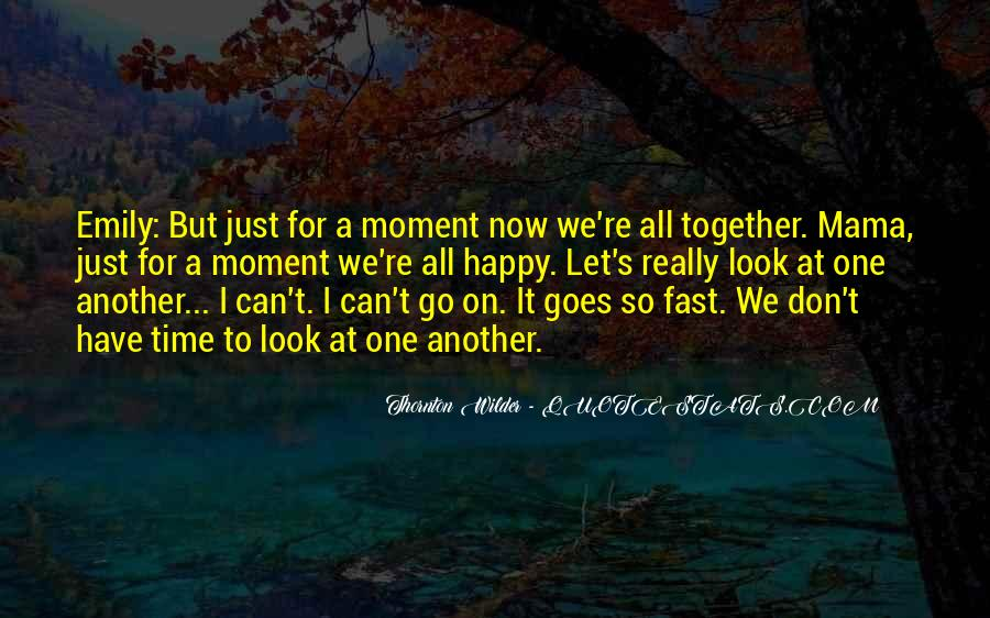 Happy Time Together Quotes #1232573