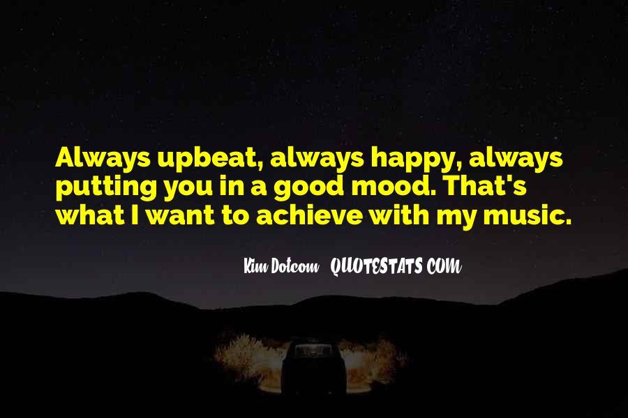 Happy Upbeat Quotes #1004629