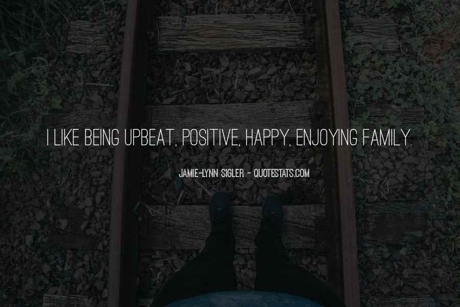 Happy Upbeat Quotes #1839394