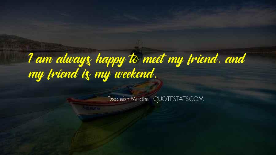 Happy Weekend Quotes #1846339