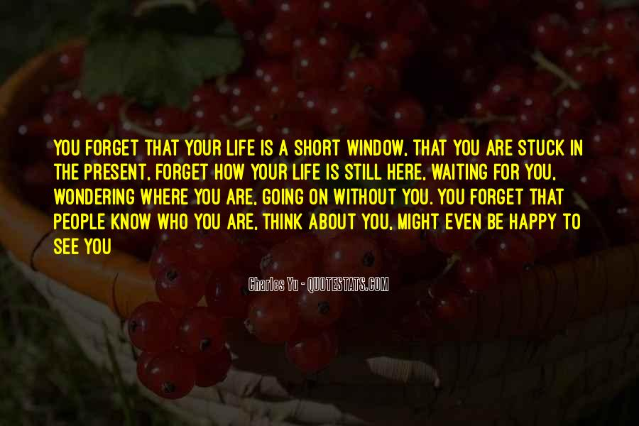 Happy You Are Here Quotes #332673