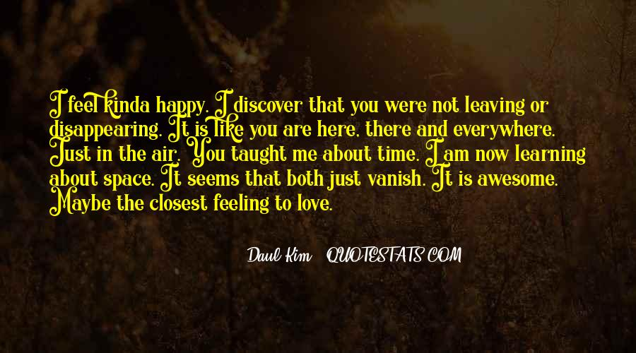 Happy You Are Here Quotes #360047