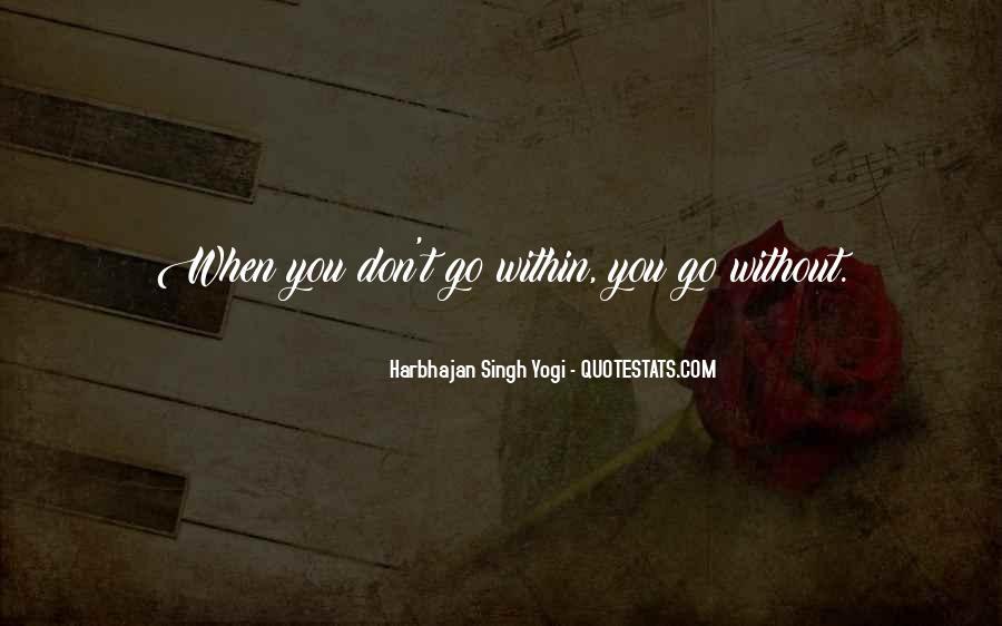 Harbhajan Yogi Quotes #714083
