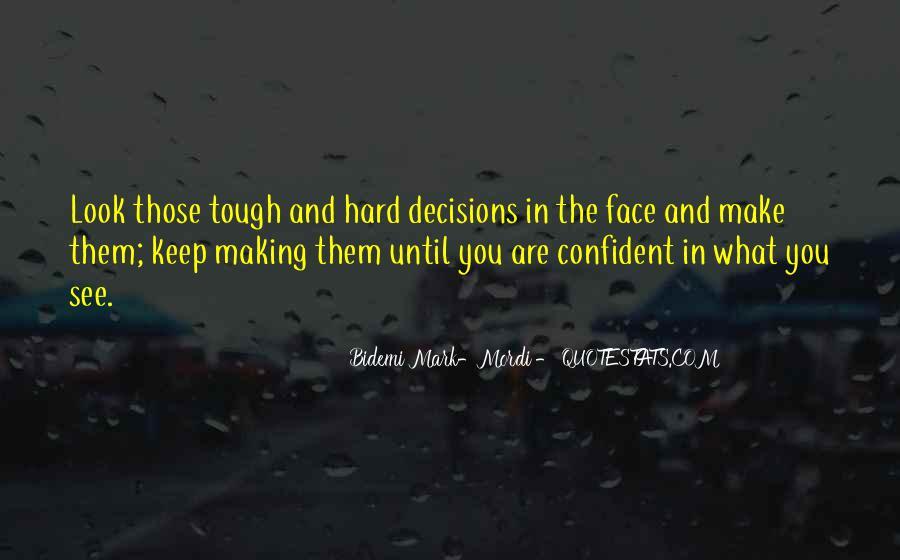 Hard Decision Quotes #1001288