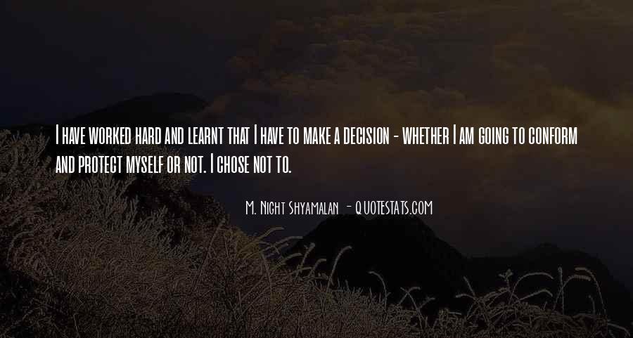 Hard Decision Quotes #1270535
