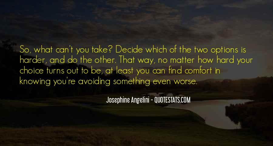 Hard Decision Quotes #1659834