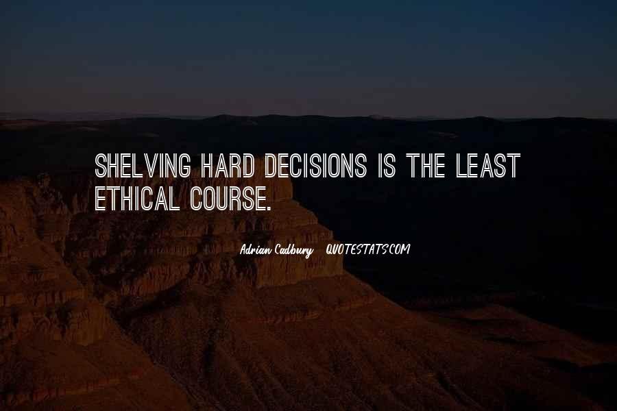 Hard Decision Quotes #537081