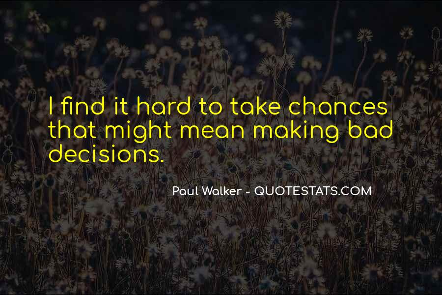 Hard Decision Quotes #795656