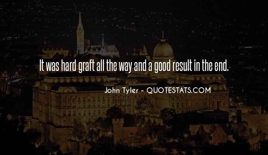 Hard Graft Quotes #1585240