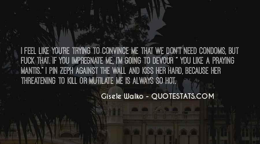 Hard Kiss Quotes #1470559