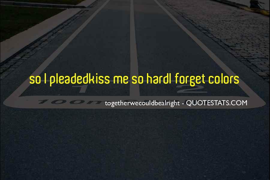 Hard Kiss Quotes #416582