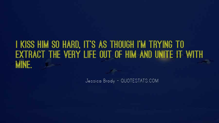 Hard Kiss Quotes #861924