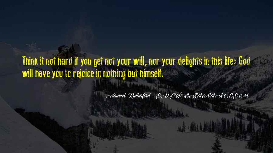 Hard Life God Quotes #1027182